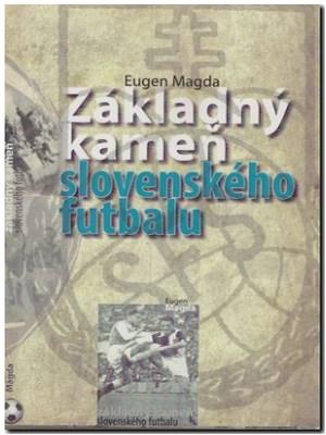zakladny kamen slovenskeho futbalu